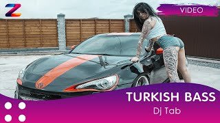 DJ Tab - Turkish Bass (Moombahton Dance)