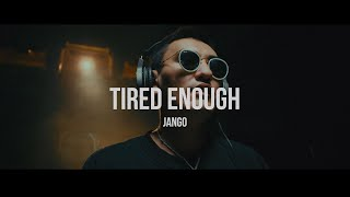 Jango - Tired enough